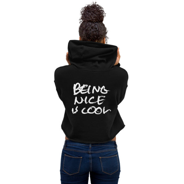 BEING NICE IS COOL – Black Cropped Hoodie - Back on Model