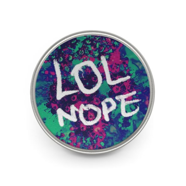 LOL NOPE - Metal Pin - Front