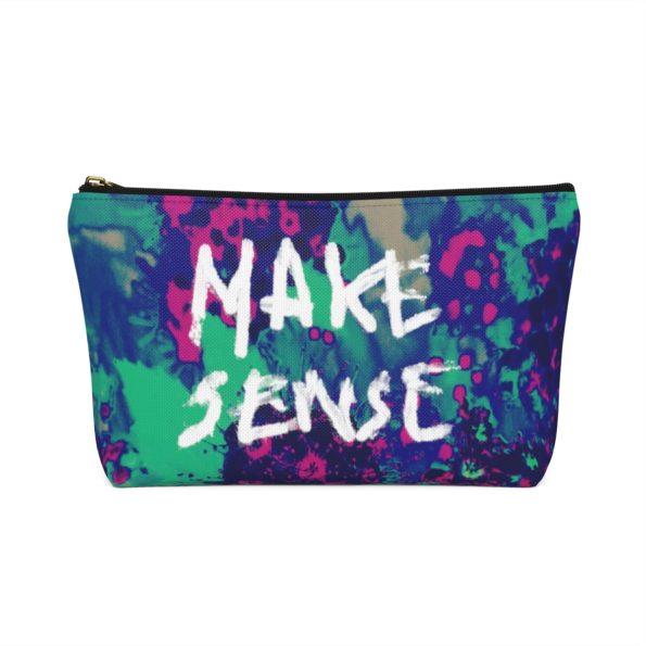 MAKE SENSE - T-bottom Pouch - Front