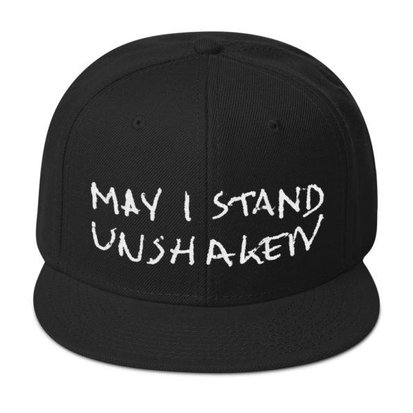 MAY I STAND UNSHAKEN - Black Snapback Hat - Front