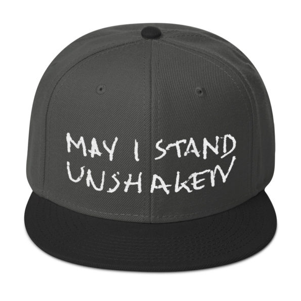 MAY I STAND UNSHAKEN - Grey Snapback Hat - Front